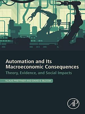 Automation and Its Macroeconomic Consequences