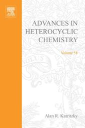 Advances in Heterocyclic Chemistry: Volume 58