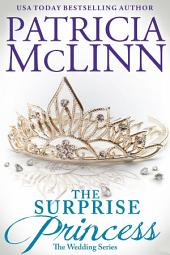 The Surprise Princess: The Wedding Series, Book 6