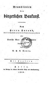 Grundlinien der bürgerlichen Baukunst. Nach Herrn Durand