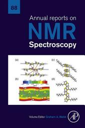 Annual Reports on NMR Spectroscopy: Volume 88