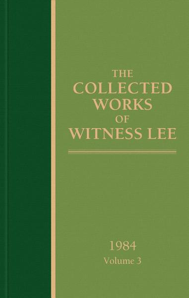 The Collected Works of Witness Lee, 1984, volume 3