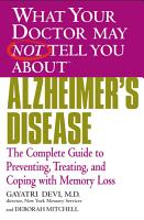 WHAT YOUR DOCTOR MAY NOT TELL YOU ABOUT  TM   ALZHEIMER S DISEASE PDF