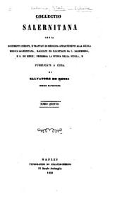 Collectio Salernitana: ossia documenti inediti, e trattati di medicina appartenenti alla scuola medica Salernitana, Volume 5