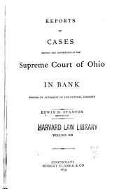 Reports of Cases Argued and Determined in the Supreme Court of Ohio: Volume 12