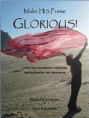 Make HIS Praise Glorious   Using Flags and Banners in Worship  Spiritual Warfare and Intercession