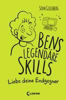 Bens legend  re Skills   Liebe deine Endgegner PDF