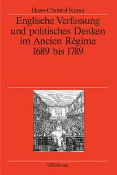 Englische Verfassung und politisches Denken im Ancien Régime: 1689 bis 1789
