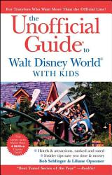 The Unofficial Guide to Walt Disney World with Kids PDF