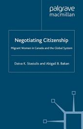 Negotiating Citizenship: Migrant Women in Canada and the Global System