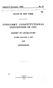 Judiciary constitutional convention of 1921: report to Legislature dated January 4, 1922, and appendices