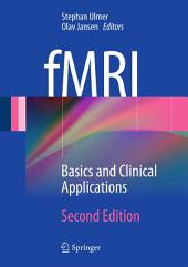 fMRI: Basics and Clinical Applications, Edition 2