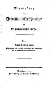 Mitwirkung zur Reformation der Liturgie in der protestantischen Kirche