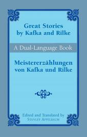 Great Stories by Kafka and Rilke/Meistererzählungen von Kafka und Rilke: A Dual-Language Book