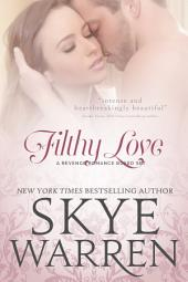 Filthy Love: A Revenge Romance Boxed Set