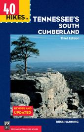 40 Hikes in Tennessee's South Cumberland: The True Story of the Kidnap and Escape of Four Climbers in Central Asia, Edition 3
