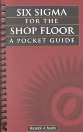 Six Sigma for the Shop Floor: A Pocket Guide