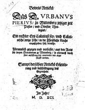 Beweis Artickel das D. U. Pierius ... ein rechter Erz-Calvinist sey, und Calvinische irrige Lehr, in die Christliche Kirche einzuschieben, sich bemühe, etc