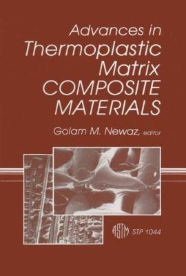 Advances in Thermoplastic Matrix Composite Materials PDF