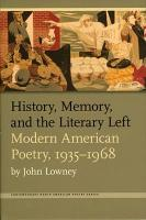 History  Memory  and the Literary Left PDF