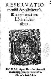 Reservatio mensium apostolicorum, et alternativa pro episcopis residentibus