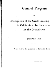 General Program on Investigation of the Grade Crossing Problem in California to be Undertaken by the Commission. January, 1916 ...