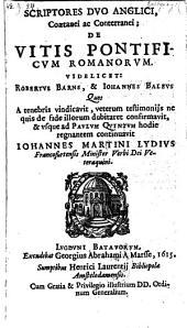 De vitis pontificum Romanorum ... A tenebris vindicavit ... et usque ad Paulum Quintum ... continuavit Joannes Martini Lydius