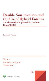 Double Non-taxation and the Use of Hybrid Entities: An Alternative Approach in the New Era of BEPS