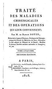 Traité des maladies chirurgicales et des opérations qui leur conviennent: Volume5