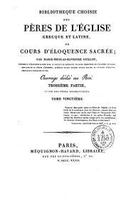 Bibliothèque choisie des Pères de l'Eglise grecque et latine, ou Cours d'éloquence sacrée: Volume20