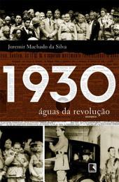 1930: Águas da revolução