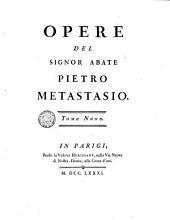 Opere del signor abate Pietro Metastasio. Tomo primo [-duodecimo]: Volume 1,Edizione 4
