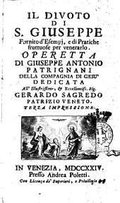 Il divoto di S. Giuseppe fornito d'esempj, e di pratiche fruttuose per venerarlo. Operetta di Giuseppe Antonio Patrignani della Compagnia di Gesù ..