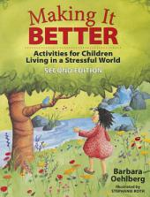 Making It Better: Activities for Children Living in a Stressful World