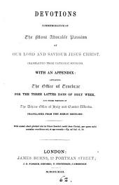 Devotions commemorative of the ... passion of ... Christ, with ... the office of tenebrae ... and other portions of the divine office of Holy and Easter weeks, tr. [and compiled by F. Oakeley].