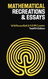 Mathmatical Recreations & Essays: 12th Edition