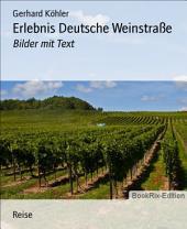 Erlebnis Deutsche Weinstraße: Bilder mit Text