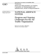 National airspace system progress and ongoing challenges for the Air Traffic Organization : testimony before the Subcommittee on Aviation, Committee on Transportation and Infrastructure, House of Representatives