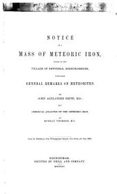 Notice of a mass of meteoric iron, found in the village of Newstead, Roxburghshire; with some general remarks on meteorites; and chemical analysis of the meteoric iron by M. Thomson. From the Edinb. new phil. journal