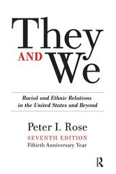 They and We: Racial and Ethnic Relations in the United States-And Beyond, Edition 7