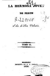 La Hermosa jóven de Perth, ó, El dia de San Valentin: Volumen 2