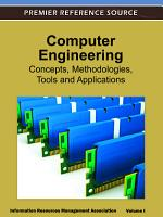 Computer Engineering  Concepts  Methodologies  Tools and Applications PDF