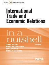 Folsom, Gordon, Spanogle and Van Alstine's International Trade and Economic Relations in a Nutshell, 5th: Edition 5