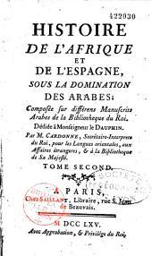 Histoire de l'Afrique et de l'Espagne sous la domination des Arabes: Volume2