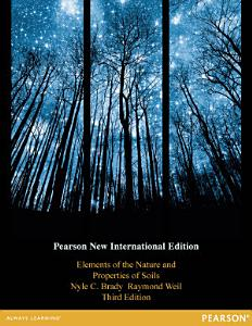 Elements of the Nature and Properties of Soils  Pearson New International Edition PDF