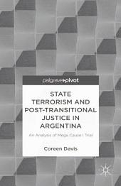 State Terrorism and Post-transitional Justice in Argentina: An Analysis of Mega Cause I Trial