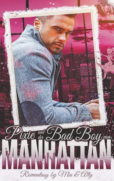 Pixie Und Der Bad Boy Von Manhattan