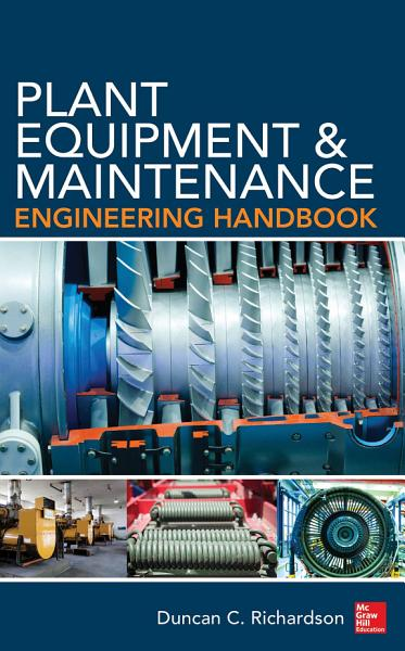 Plant Equipment   Maintenance Engineering Handbook