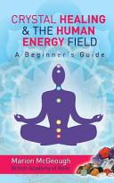 Crystal Healing & the Human Energy Field