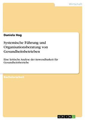 Systemische F  hrung und Organisationsberatung von Gesundheitsbetrieben PDF